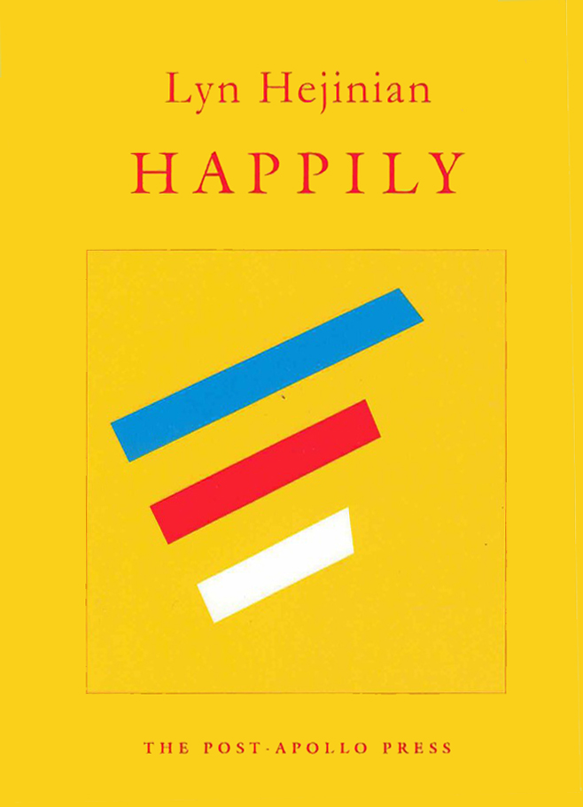 cover of Happily by Lyn Hejinian; bright yellow background with red outline of a large square and three thick lines inside, one blue, one red, one white