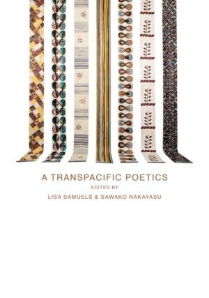 A Transpacific Poetics edited by Lisa Samuels & Sawako Nakayasu, Book cover showing seven differently ornamented ribbons moving vertically across the page.