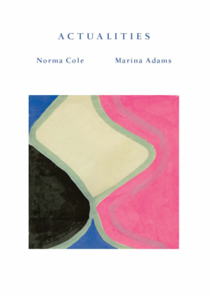 Cover image of Actualities with author and artist names Norma Cole and Marina Adams above an abstract painting with pink blue and black curvilinear shapes