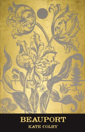Beauport by Kate Colby, Bookcover showing a grey print of ornamental flowers on golden background