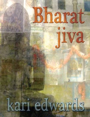 Bharat jiva by kari edwards, Bookcover showing soft superimposed photographs of city walls and garlands