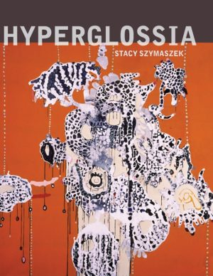 Hyperglossia by Stacy Szymaszek a drawing with abstract shapes and black-and-white dots that appear to be dripping against a bright orange background.