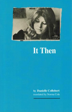 cover of It Then by Danielle Collobert, translated by Norma Cole, bright blue background with black and white photo of Collobert at the top