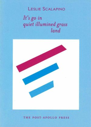 cover of It's go in quiet illumined grass land by Leslie Scalapino; sky blue background with large white square at the center and three thick lines inside, one red and two blue