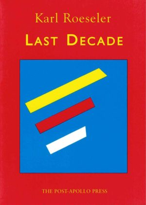 cover of Last Decade by Karl Roeseler; bright background with bright blue square in the center and three thick lines inside, one yellow, one red, one white