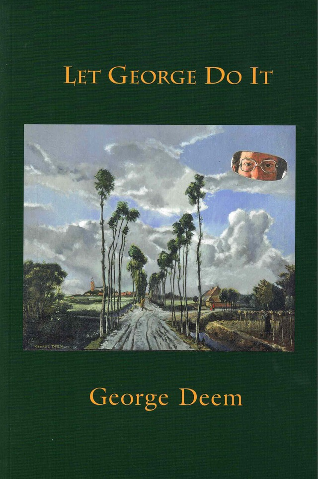 coevr of Let George Do It by George Deem; forest green background, large square painting at center of a roud bordered by extra-tall skinny trees, a countryside, a large cloudy sky, and the refelction of a man's eyes in the top right corner as if from a car rearview mirror, title centered above photo, author name centered below in yellow typed font