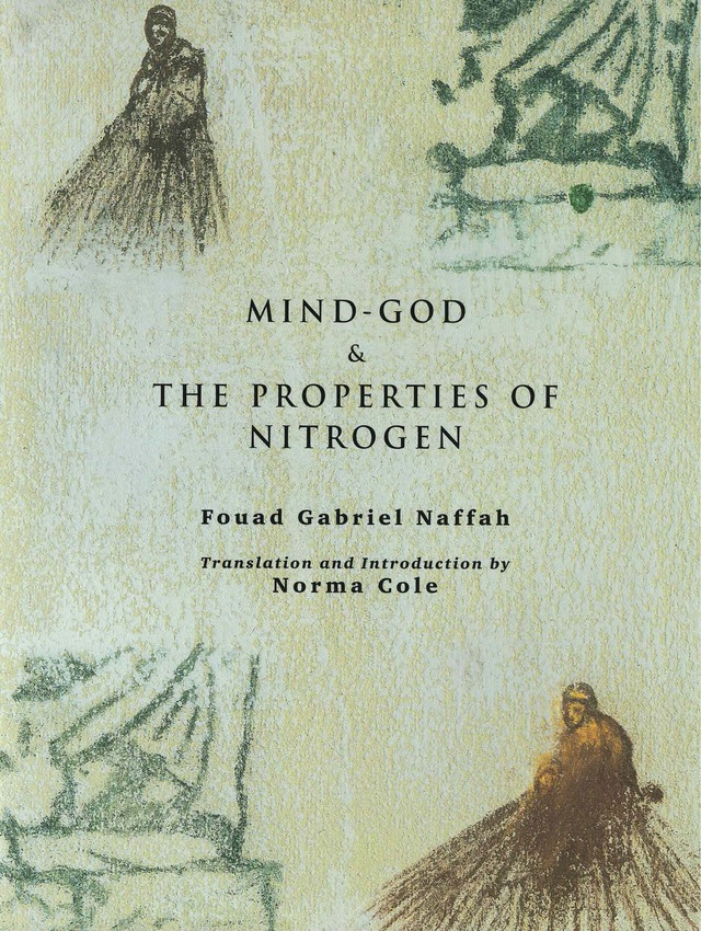 cover of Mind-God & The Properties of Nitrogen by Fouad Gabriel Naffah, translated and introduction by Norma Cole; textured off-white background, pastel simple sketch of a person on a walkway on two diagonal corners, pastel line drawings like square doodles in other two corners, title and contributor names centered in black typed text