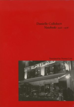 Notebooks 1956-1978 by Danielle Collobert, Translated by Norma Cole, Book cover showing a small B&W photograph of a Brasserie, against a deep red background.