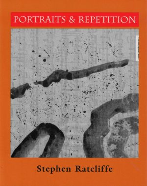 cover of Portraits & Repitition by Stephen Ratcliffe; faded music score placed vertically, black ink blots scattered across the page