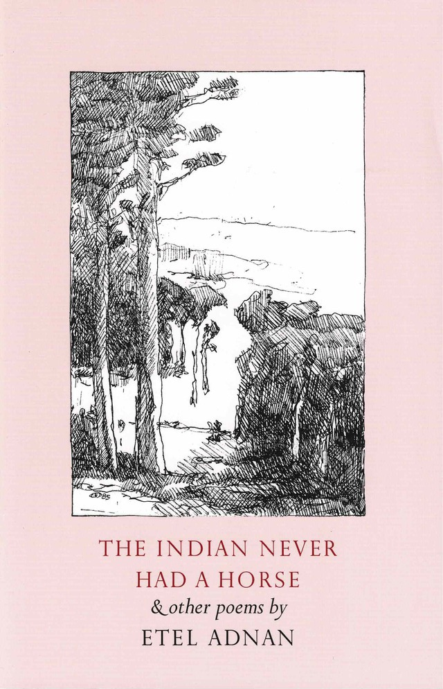 cover of The Indian Never Had a Horse by etel adnan; light pink background with a large vertical rectangle centered of a black ink drawing of trees and a horizon line, title and author photo centered below in typed text