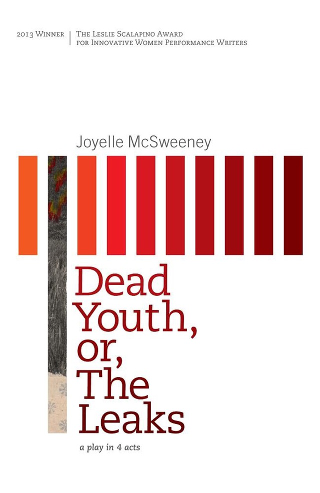 cover of Dead Youth, or, The Leaks by Joyelle McSweeney; a band of short vertical columns of different shades of orange and red that span across the center of the page
