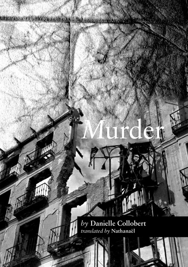 cover of Murder by Danielle Collobert, translated by Nathanaël; b&w photo of a crumbline apartment building, with a sky that turns into a stone wall