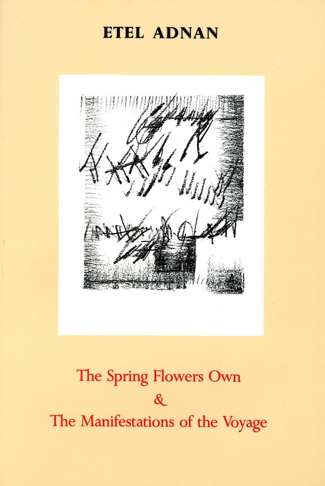 cover of The Spring Flowers Own & The Manifestations of the Voyage by Etel Adnan, yellowish/off-white background with vertical white rectangle near center and hand-drawn black lines and shading inside, author name centered above in black typing and title centered below in red typing