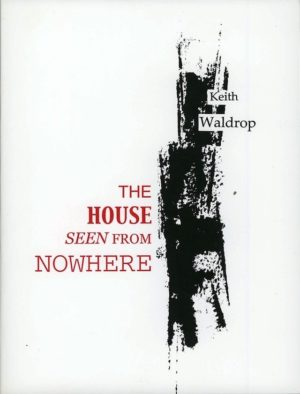 cover of The House Seen from Nowhere by Keith Waldrop; thick black ink smudge in a large vertical column on a white background, with title typed in red to its left and author name in black to its right