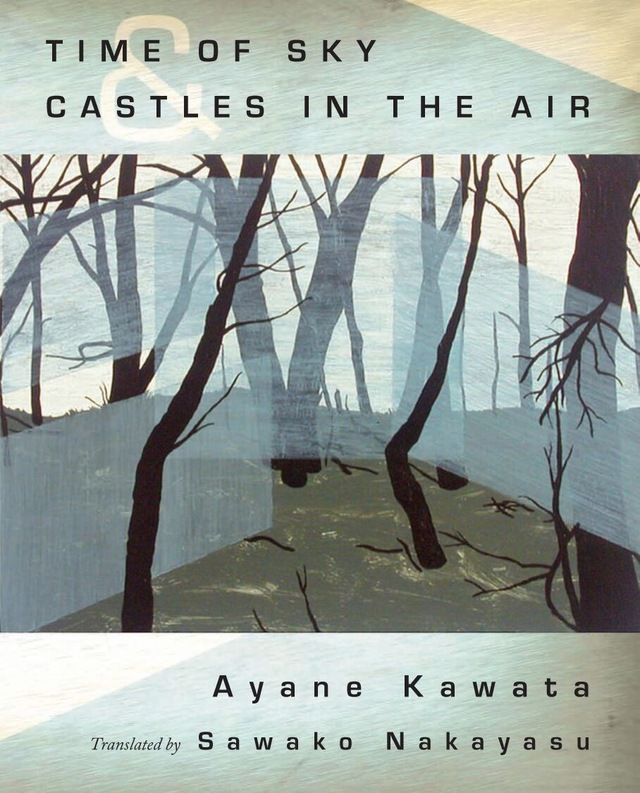cover of Time of Sky Castles in the Air by Ayane Kawata, translated by Sawako Nakayasu; illustration of bare trees growing out of grey water
