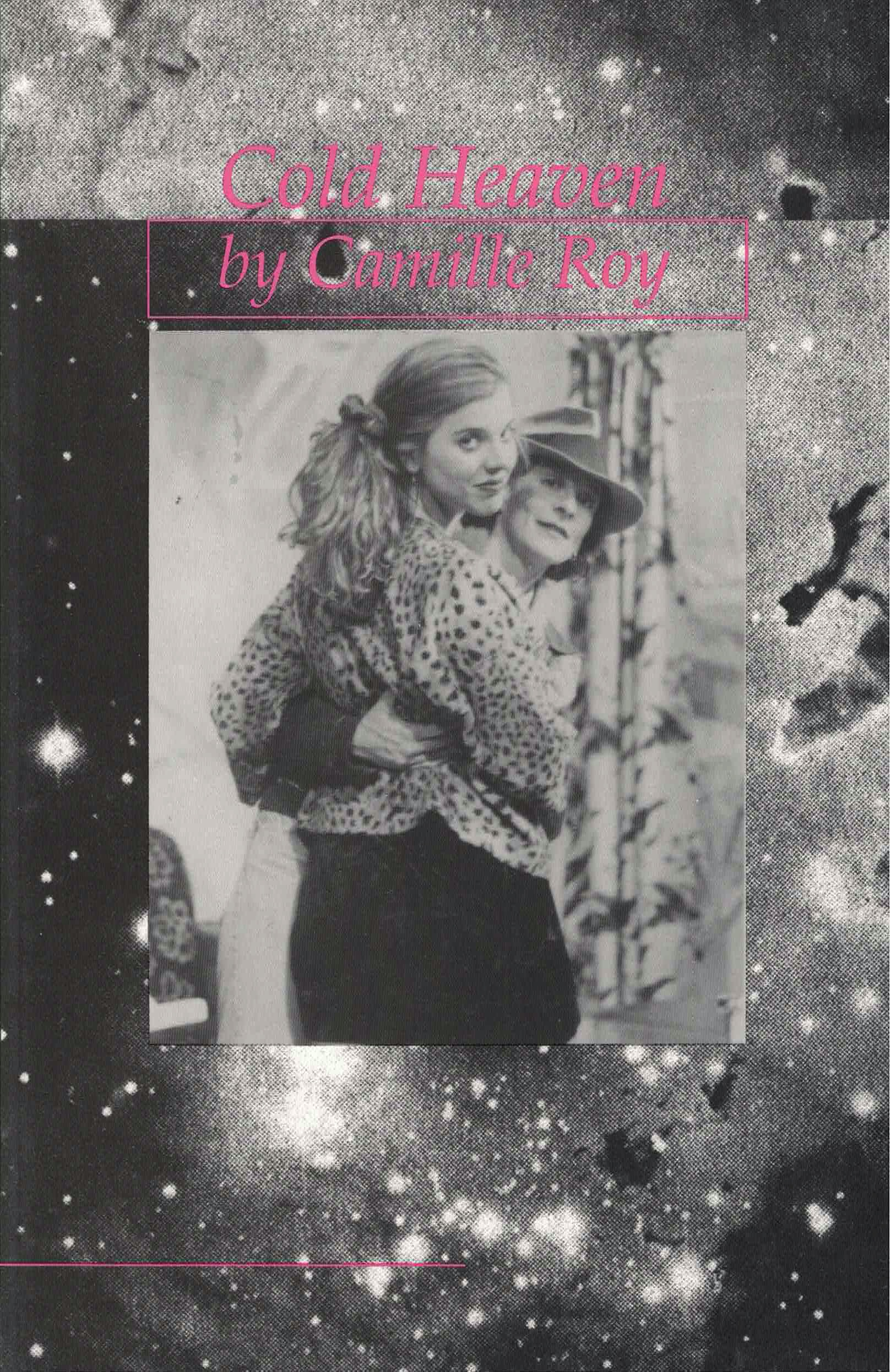 cover of Cold Heaven by Camille Roy; b&w photo of two women with their arms around each other, background is b&w image of the galaxy