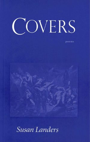 cover of Covers by Susan Landers; blue background, blue-tinted, faded panting of people in the nude strewn across the landscape