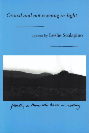 cover of Crowd and not evening or light, a poem by Leslie Scalapino; bright sjy-blue background, b&w horizontal rectangular photo of landscape with hills in the distance and cows lying in the grass in the foreground