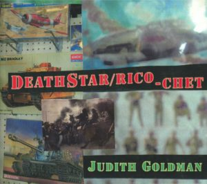 cover of DeathStar/Ricochet by Judith Goldman; collage of war tanks, jet planes, and riot police on horseback breaking up a crowd
