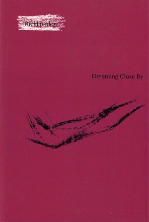 cover of Dreaming Close By by Rick London; brownish-red background with black ink brush strokes across the middle