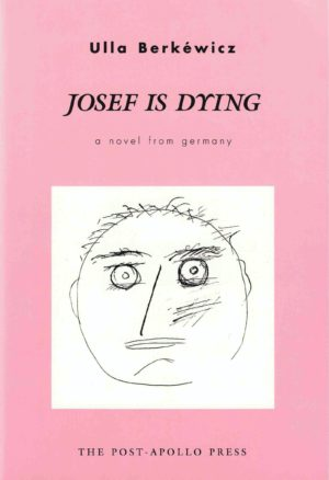 cover of Josef is Dying by Ulla Berkéwicz, light pink background with white square and hand-drawn simple sketch of face