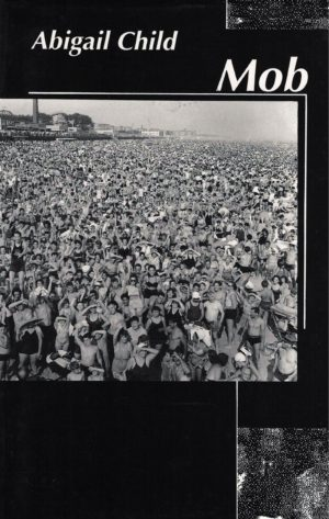 cover of Mob by Abigail Child; black background, b&w aerial image of large crowd in swimwear