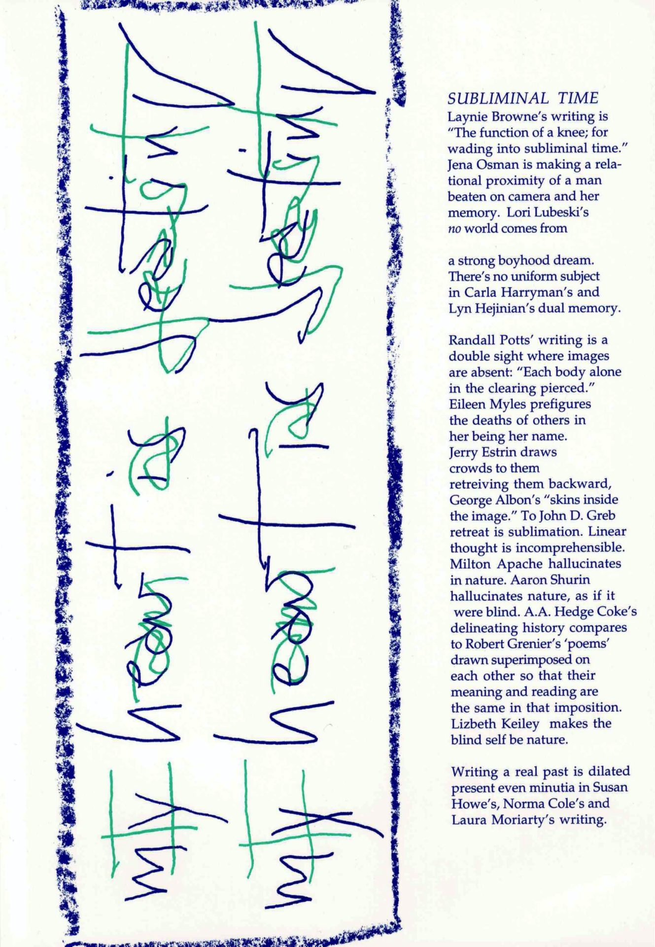 "cover of O Four, Subliminal Time edited by Leslie Scalapino; ""my heart is destiny"" twice in bright blue handwritten text vertically, one on top of the other with blue crayon-like rectangular outline, blurb about the book typed in blue text in a column on the right side of cover"
