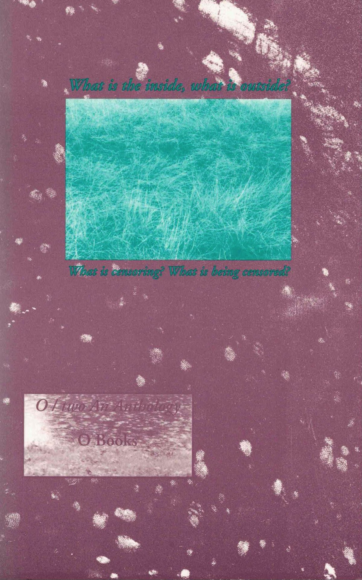 cover of O Two anthology edited by Leslie Scalapino, bright teal rectangle with scratch marks at top center with light brown-purple background and white smudges