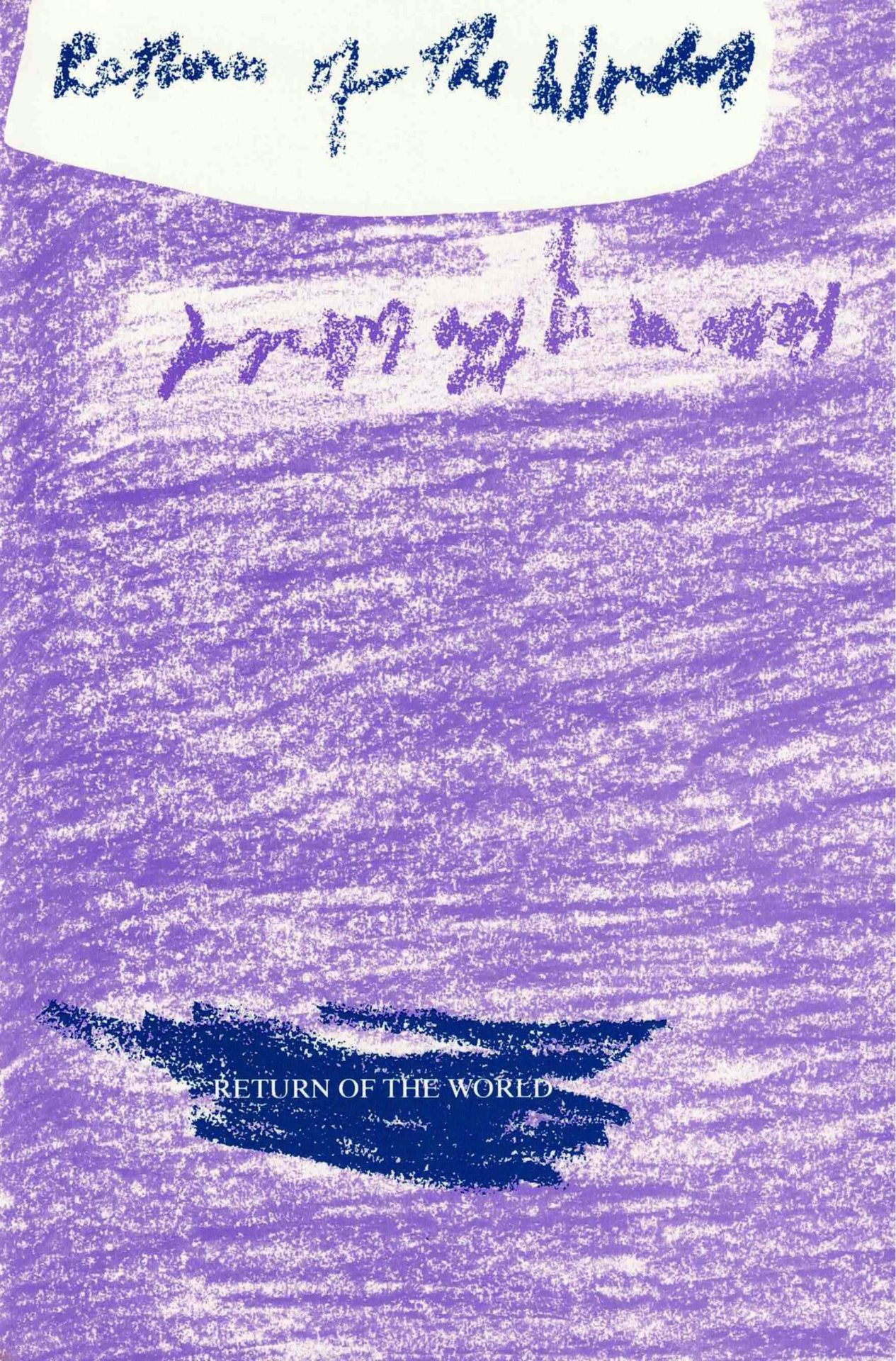 cover of Return of the World by Todd Baron, crayon textured light purple background with crayon-textured handwritten book title and author name