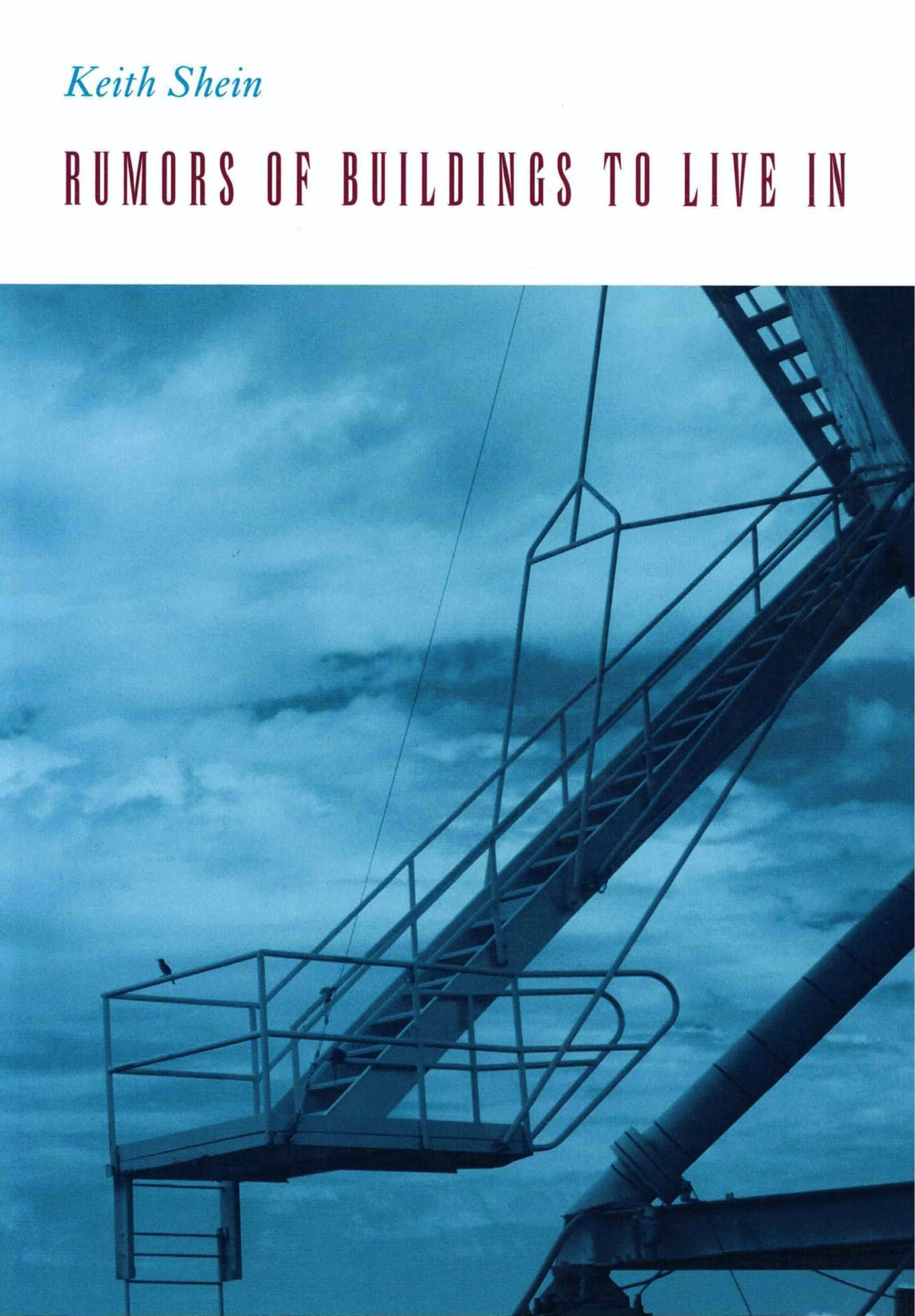 cover of Rumors of Buildings to Live In by Keith Shein, metal staircase in the sky, small bird perched on the railing