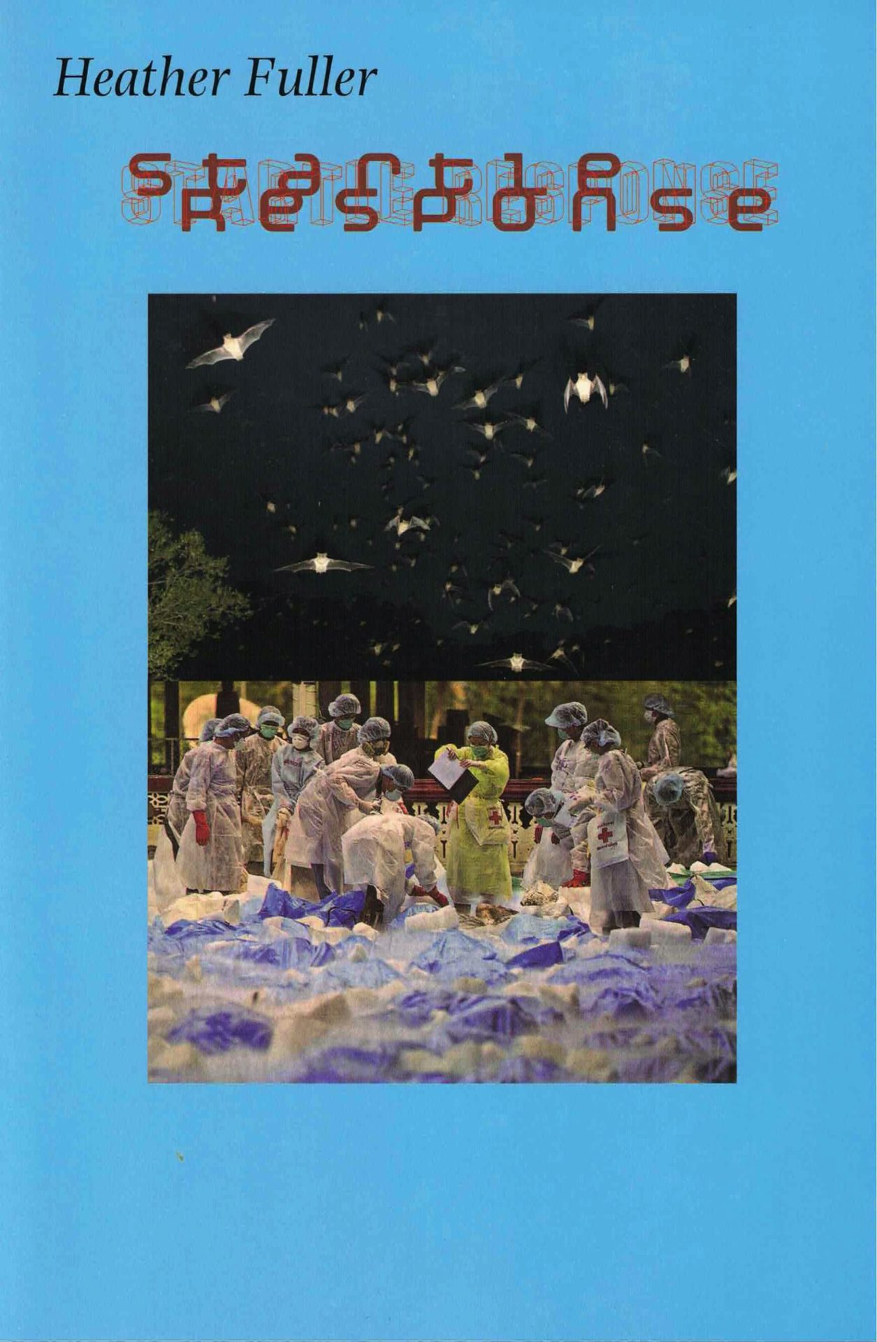 cover of Startle Response by heather fuller, sky blue background with an image of bats flying at night on top of an image of a group of healthcare personnel in full gowns, masks, and hair nets