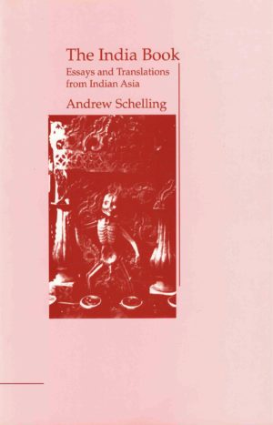 cover of The India Book by Andrew Schelling, light pink background and a vertical red-tinted photo of a small skeleton with a mask in a garden