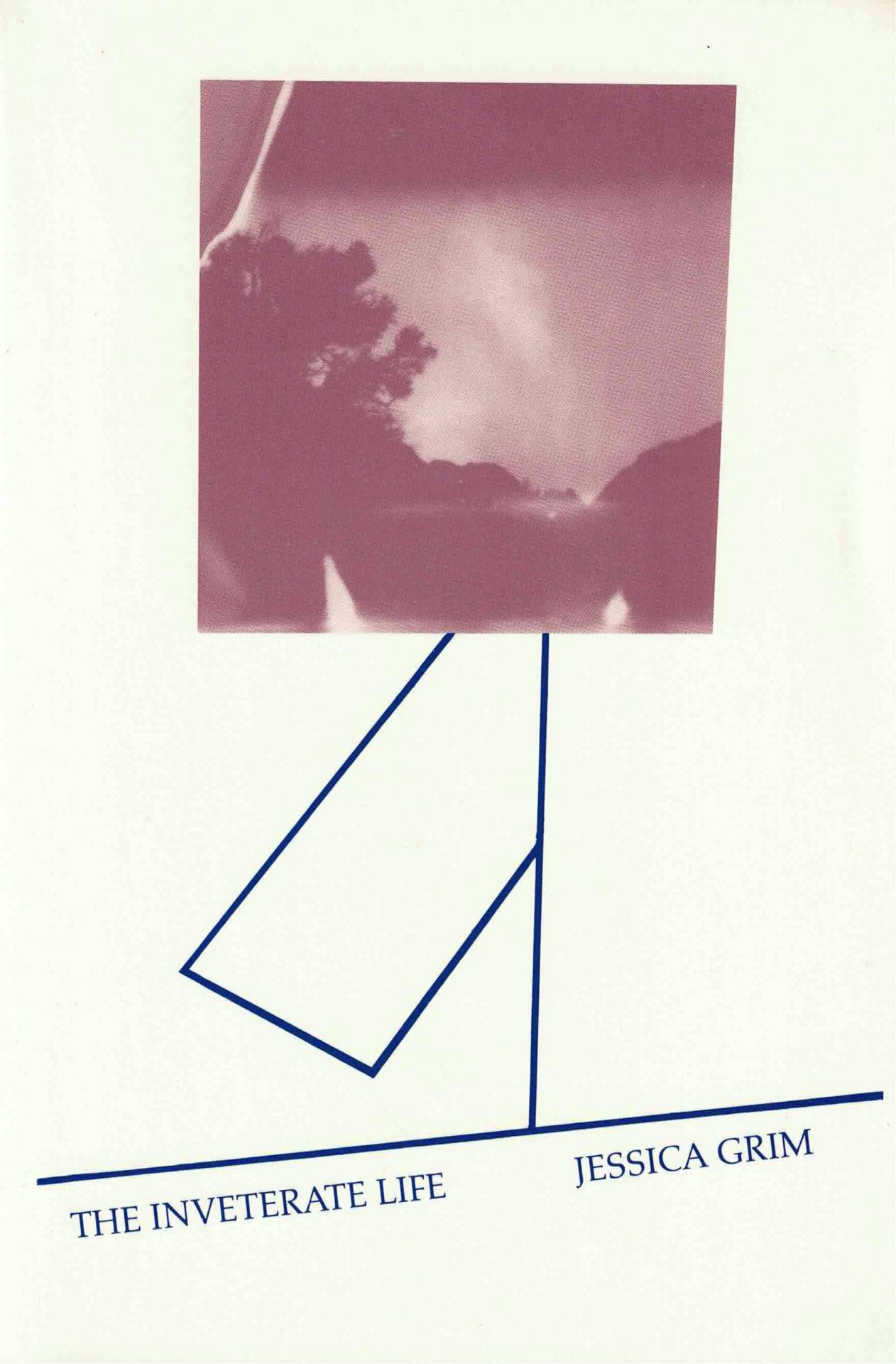 cover of The Inveterate Life by Jessica Grim, white background with navy blue line horizontal across the bottom, then another connecting vertically to rose tinted photo of a landscape