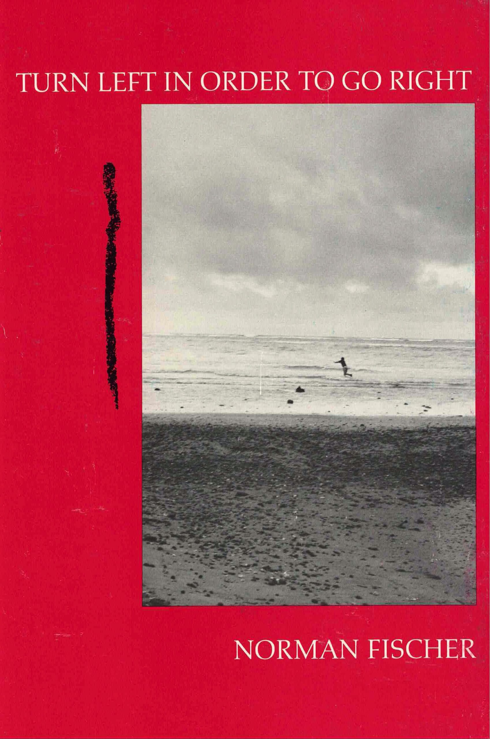 cover of Turn Left In Order to Go Right by Norman Fischer, red bacground with vertical rectangular b&w photo of a beach and a person jumping in the ocean in the distance