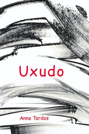 cover of Uxudo by Anne Tardos