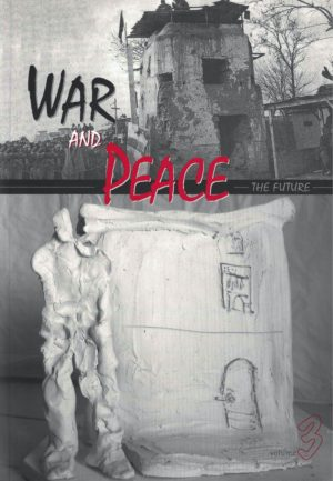 cover of War and Peace 3, the future, b&w photo of a simple recentular building at the top half of the cover with image of a clay model of a similar rectangular building