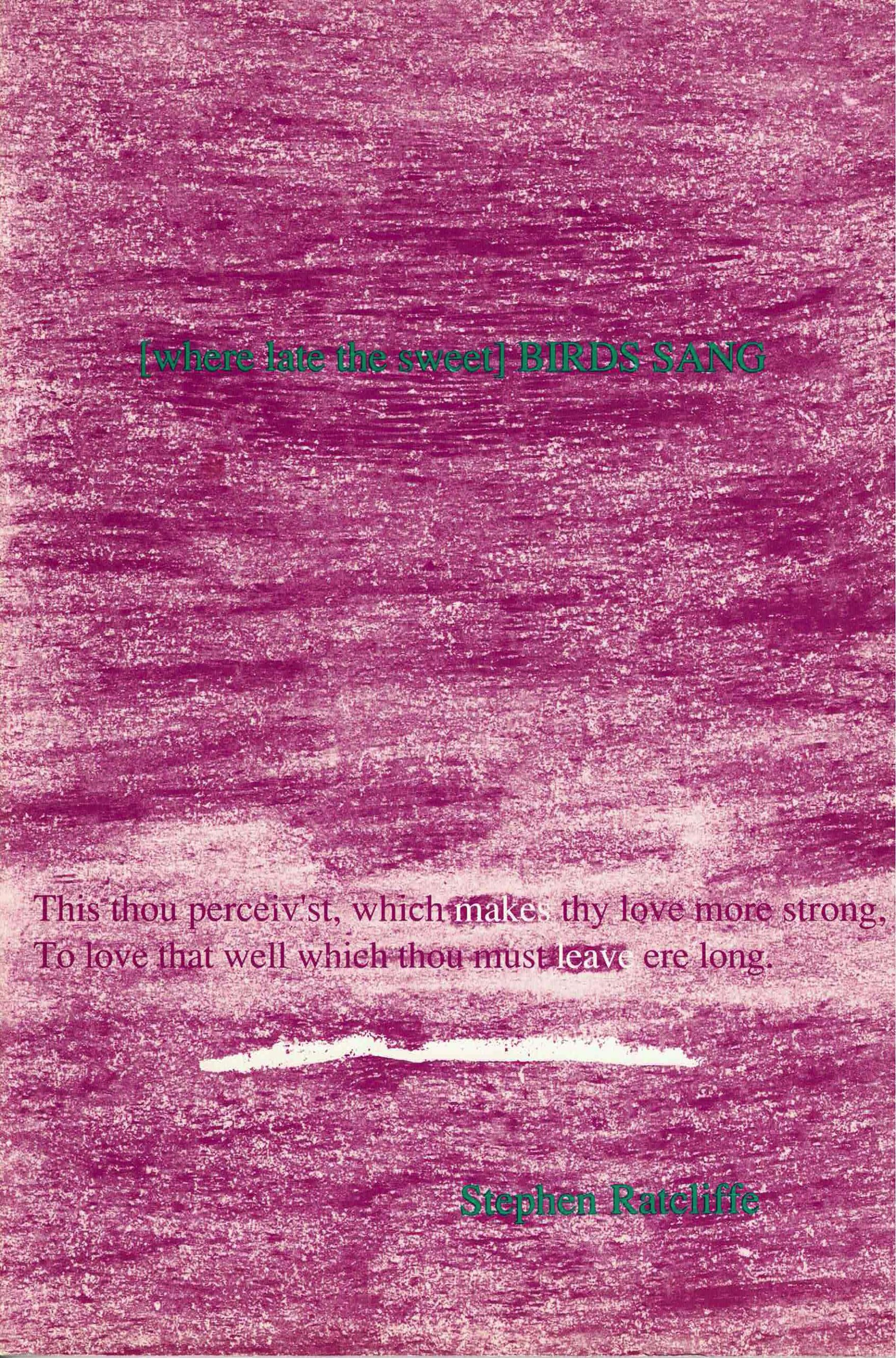 cover of [where late the sweet] BIRDS SANG by stephen ratcliffe, textured magenta across the entire cover