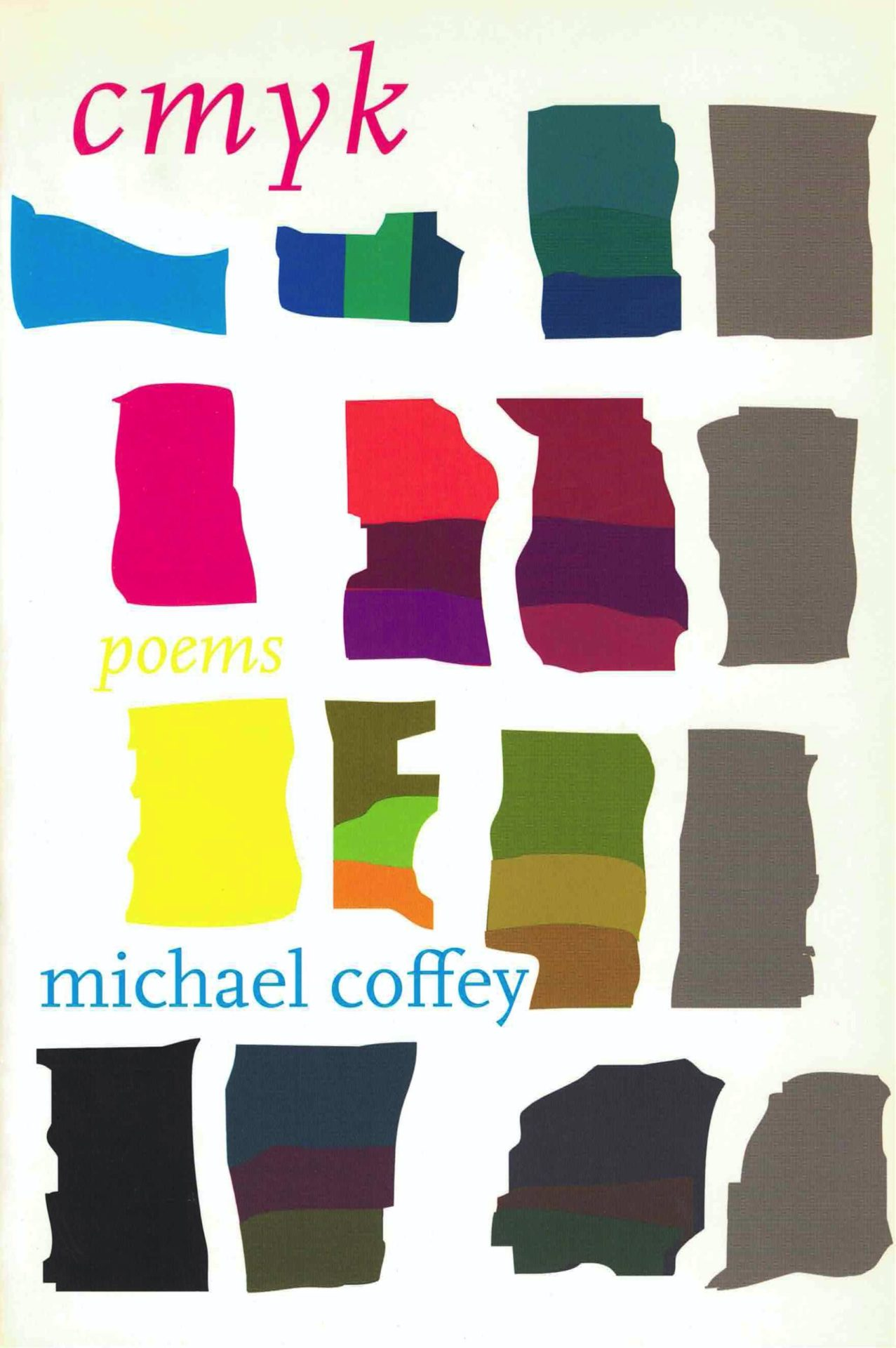 cover of cmyk by Michael Coffey; 4x4 grid of differently sized, colorful swatches of blues, reds, yellows, greens, and greys on a white background