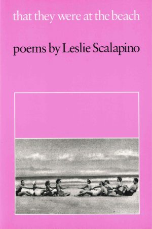 "cover of ""that they were at the beach"" by leslie scalapino, pink background with a b&w image across the bottom of two groups of people in swimwear playing tug-of-war on the beach"